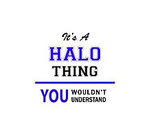 It's a HALO thing, you wouldn't understand !! by thenamer