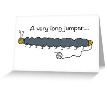 a verrry looong jumper Greeting Card