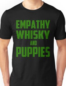 Empathy, Whisky and Puppies Unisex T-Shirt