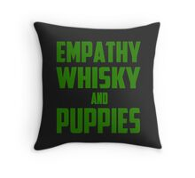 Empathy, Whisky and Puppies Throw Pillow