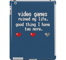 Video Games Ruined My Life iPad Case/Skin