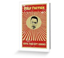 Pulp Faction - CPT Koons Greeting Card