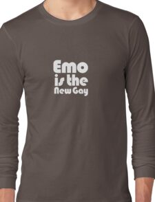 Emo is the new gay Long Sleeve T-Shirt