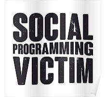 Social programming victim Poster