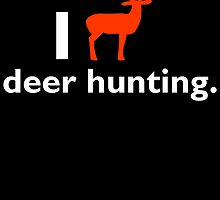 I DEER HUNTING by inkedcreatively