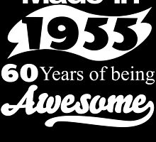 Made in 1955... 60 Years of being Awesome by inkedcreatively