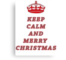 KEEP CALM AND MERRY CHRISTMAS! Canvas Print