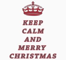 KEEP CALM AND MERRY CHRISTMAS! Baby Tee
