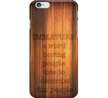 Immature iPhone Case/Skin