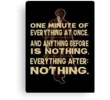 peaky blinders quote - one minute Canvas Print