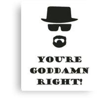 You're Goddamn Right! Canvas Print