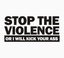 Stop the Violence... (black print) by rudeboyskunk