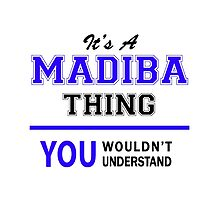 It's a MADIBA thing, you wouldn't understand !! by thestarmaker