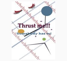 Thrust me 2!!! by jaycee
