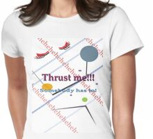 Thrust me 2!!! Womens Fitted T-Shirt
