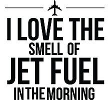 I Love The Smell Of Jet Fuel In The Morning - Black Photographic Print