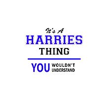 It's a HARRIES thing, you wouldn't understand !! by thenamer