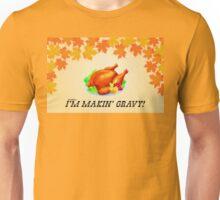 I'm Makin' Gravy! Dr. Steve Brule Thanksgiving Design by SmashBam Unisex T-Shirt