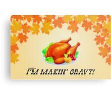 I'm Makin' Gravy! Dr. Steve Brule Thanksgiving Design by SmashBam Metal Print