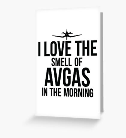 I Love The Smell Of Avgas In The Morning - Black Greeting Card