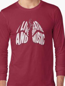 I Live and Breathe Music Long Sleeve T-Shirt