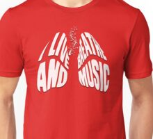 I Live and Breathe Music Unisex T-Shirt