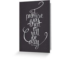 Ben Marwood - I Promise You That It Will Be Okay Greeting Card