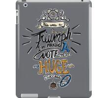 """""""This was a Triumph"""" iPad Case/Skin"""