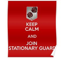 Keep Calm and Join Stationary Guard Poster