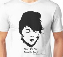 Ashley: What do you think of that? Unisex T-Shirt