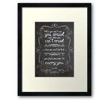 Find someone to carry you Framed Print