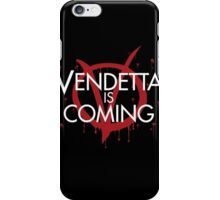 Vendetta is Coming iPhone Case/Skin