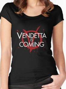 Vendetta is Coming Women's Fitted Scoop T-Shirt