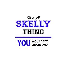 It's a SKELLY thing, you wouldn't understand !! by allnames