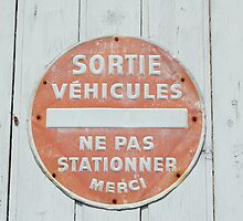 Warning sign: Sortie Vehicules by SusannahFry