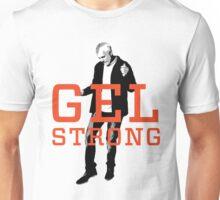 Gel Strong Unisex T-Shirt