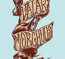 Valar Morghulis by printproxy
