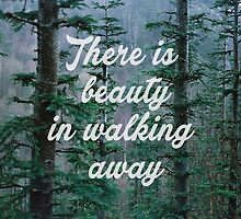There is beauty in walking away by symooh