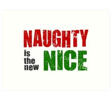 Naughty is the New Nice Art Print