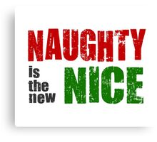 Naughty is the New Nice Canvas Print