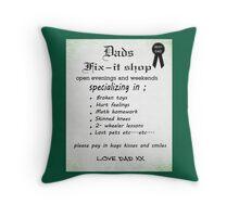 Dads fix-it shop Throw Pillow