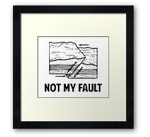 Not My Fault Framed Print