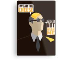 I Wear The Cheese Metal Print