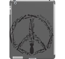 Peace is Made of War iPad Case/Skin