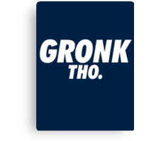 Gronk Tho. Canvas Print