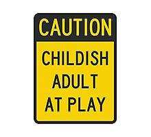 Caution Childish Adult at Play Photographic Print