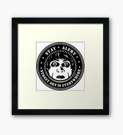 "Dr Caligari ""Stay Alert, Street Art Is Everywhere"" Framed Print"