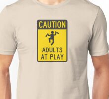 Caution Adults at Play Unisex T-Shirt