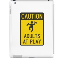 Caution Adults at Play iPad Case/Skin