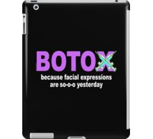 BOTOX - Because facial expressions are so-o-o yesterday! (for dark colors) iPad Case/Skin